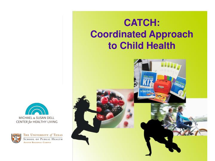 catch coordinated approach to child health n.
