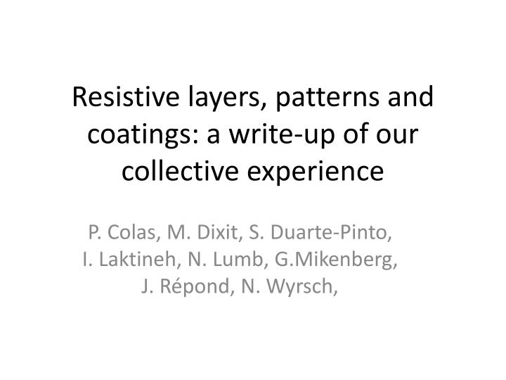 resistive layers patterns and coatings a write up of our collective experience n.