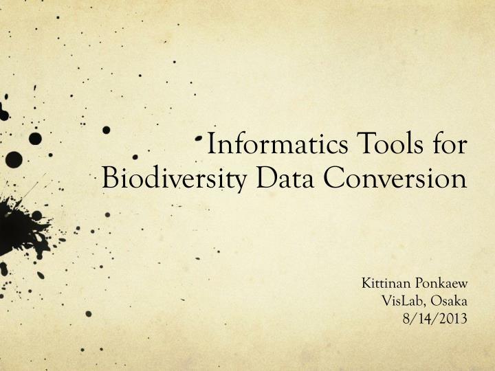 informatics tools for biodiversit y data conversion n.
