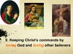 2 keeping christ s commands by loving god and loving other believers