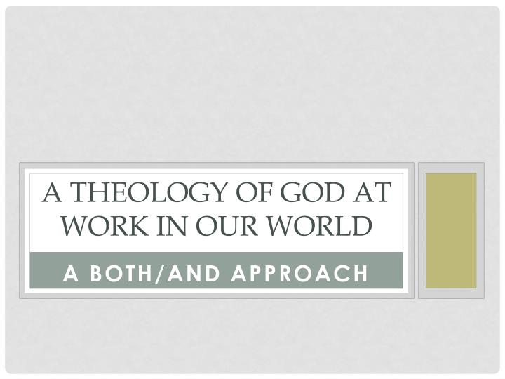 a theology of god at work in our world n.