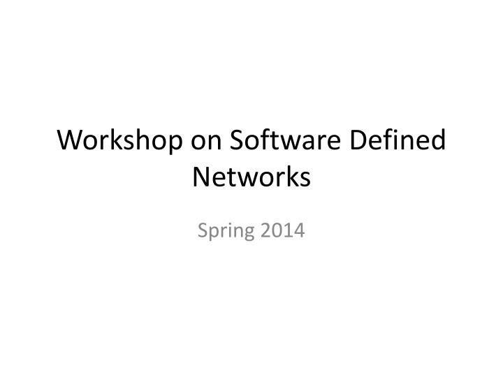 workshop on software defined networks n.