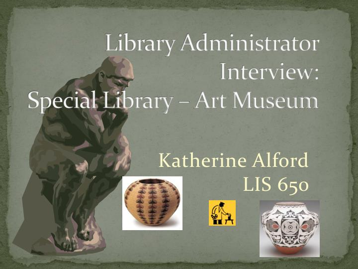 library administrator interview special library art museum n.