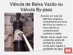 v lvula de baixa vaz o ou v lvula by pass