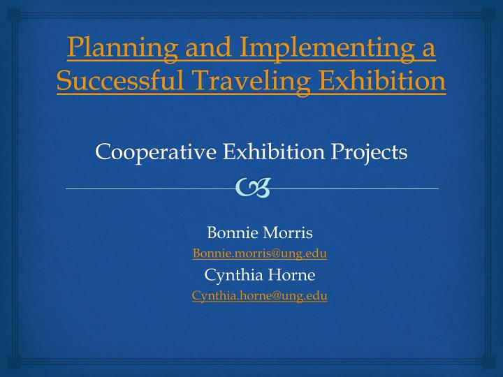 planning and implementing a successful traveling exhibition cooperative exhibition projects n.