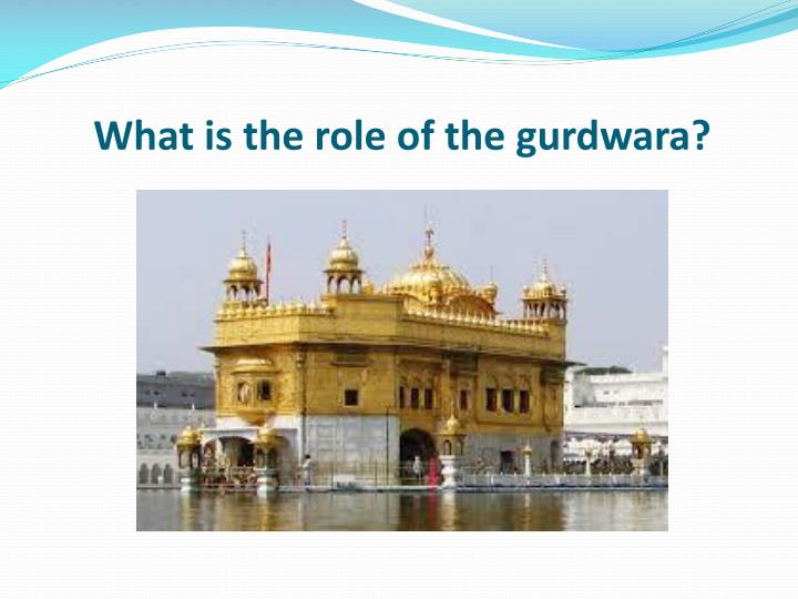 what is the role of the gurdwara n.