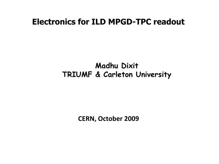 electronics for ild mpgd tpc readout n.