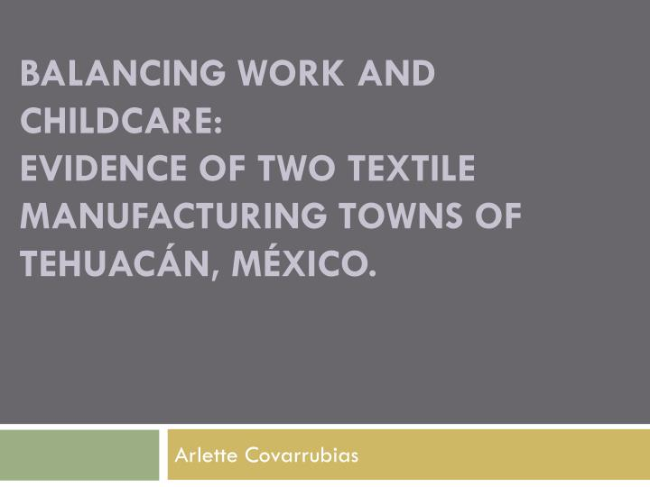 balancing work and childcare evidence of two textile manufacturing towns of tehuac n m xico n.