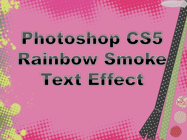 photoshop cs5 rainbow smoke text effect n.