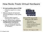 how rocks treats virtual hardware