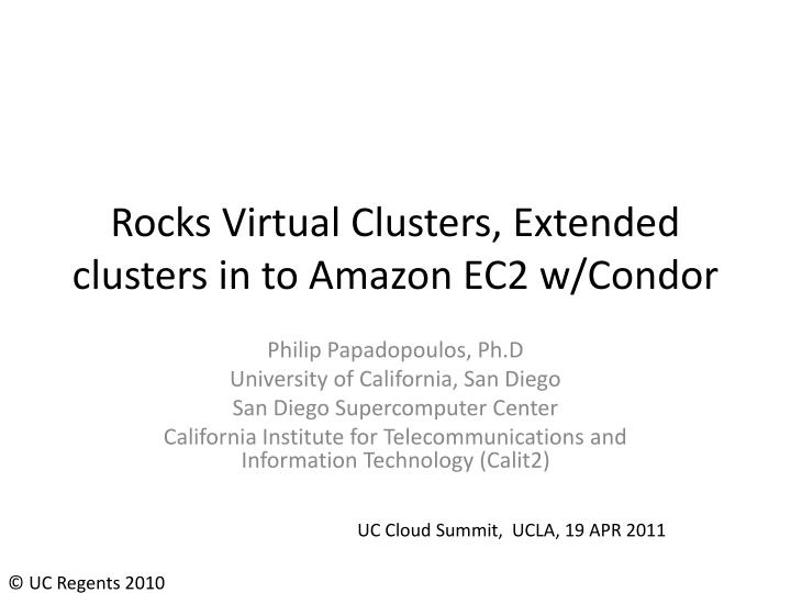 rocks virtual clusters extended clusters in to amazon ec2 w condor n.