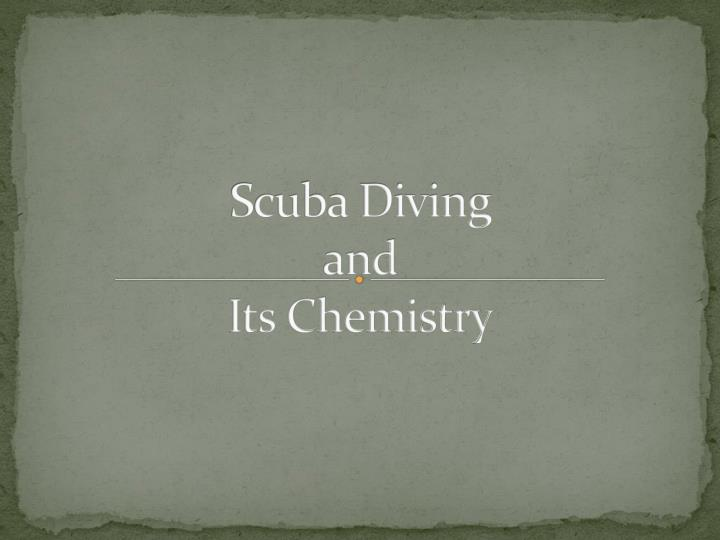 scuba diving and its chemistry n.