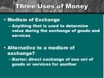three uses of money1