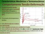 caracter sticas mec nicas e termomec nicas comportamento tens o deforma o14