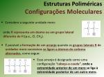 estruturas polim ricas configura es moleculares1