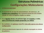estruturas polim ricas configura es moleculares6