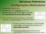 estruturas polim ricas configura es moleculares8