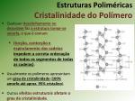 estruturas polim ricas cristalinidade do pol mero4