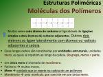 estruturas polim ricas mol culas dos pol meros1