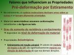 fatores que influenciam as propriedades pr deforma o por estiramento1