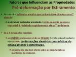 fatores que influenciam as propriedades pr deforma o por estiramento2