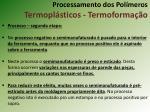 processamento dos pol meros termopl sticos termoforma o6