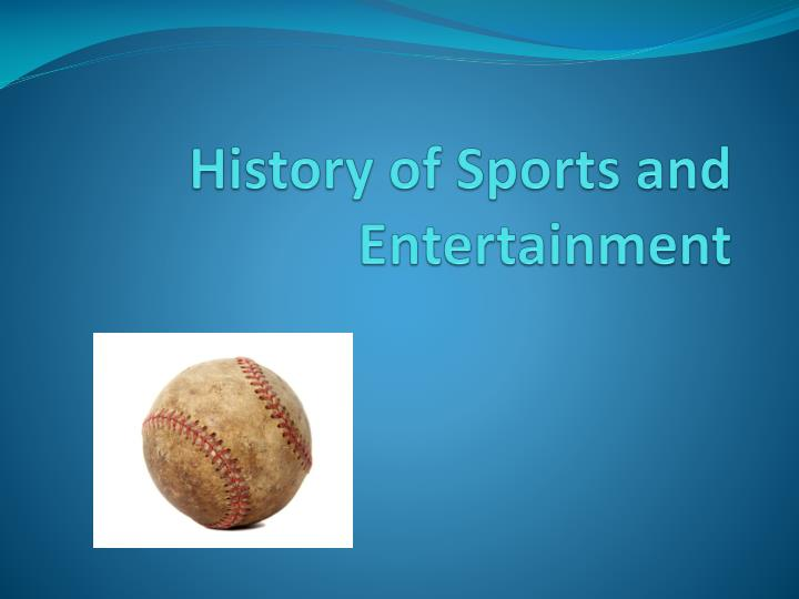 history of sports and entertainment n.
