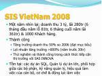 sis vietnam 2008
