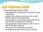 sis vietnam 20081