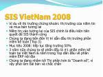 sis vietnam 20082