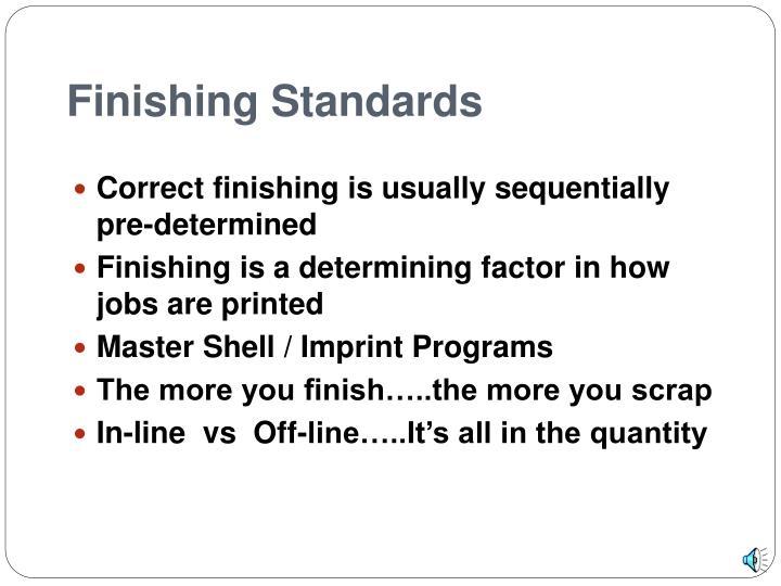 Finishing standards