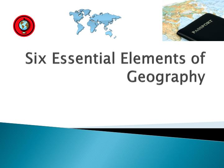 six essential elements of geography n.
