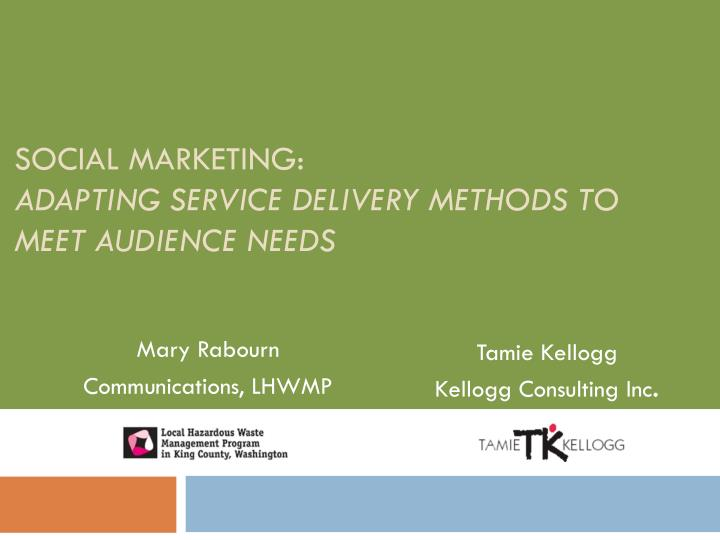 social marketing adapting service delivery methods to meet audience needs n.