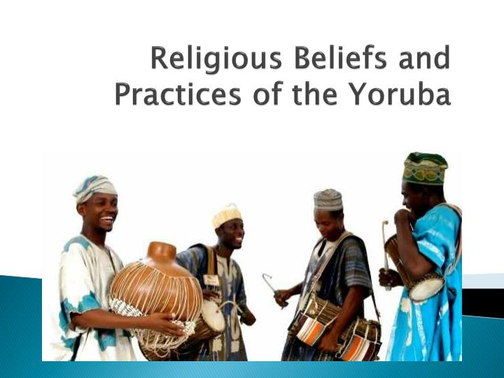 religious beliefs and practices of the yoruba n.