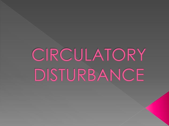 circulatory disturbance n.