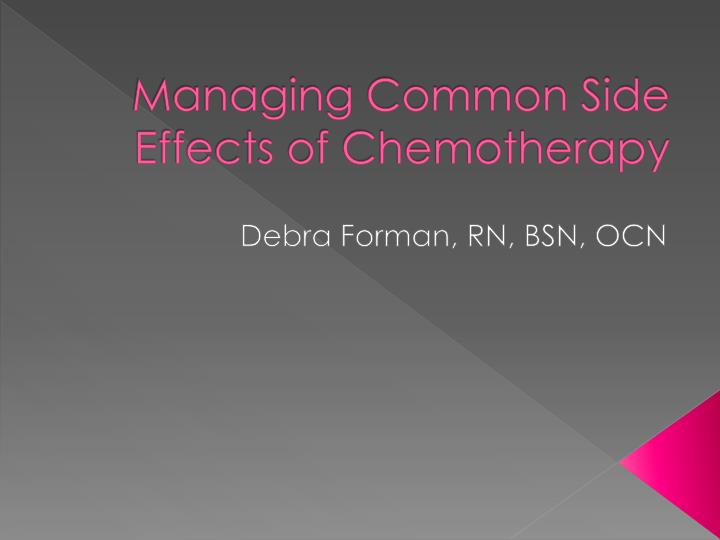 managing common side effects of chemotherapy n.