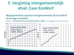 5 vergisting intergemeentelijk afval case ecowerf6