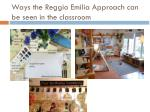 ways the reggio emilia approach can be seen in the classroom
