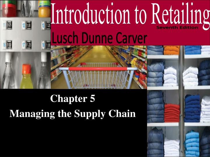 chapter 5 managing the supply chain n.