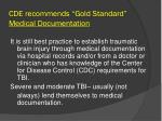 cde recommends gold standard medical documentation