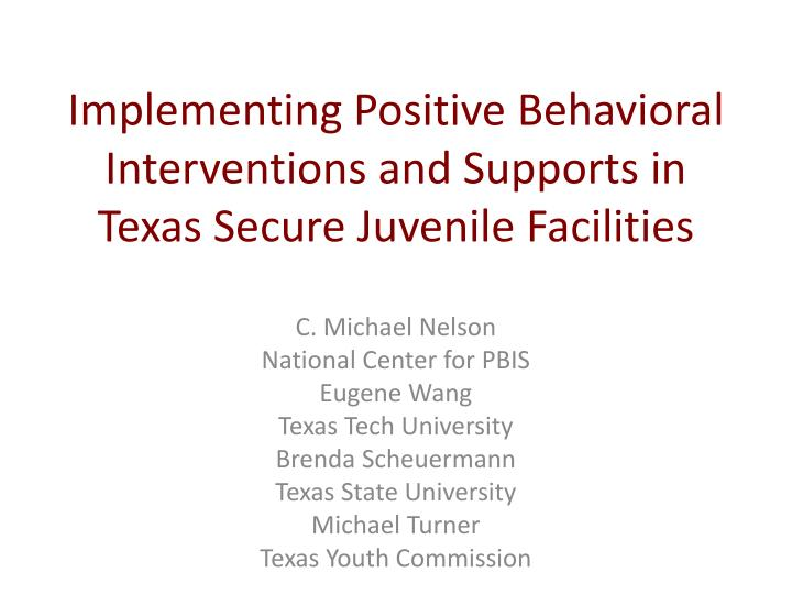 implementing positive behavioral interventions and supports in texas secure juvenile facilities n.