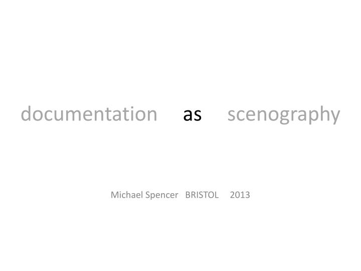 d ocumentation as scenography n.