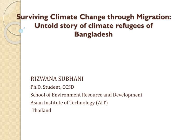 surviving climate change through migration untold story of climate refugees of bangladesh n.