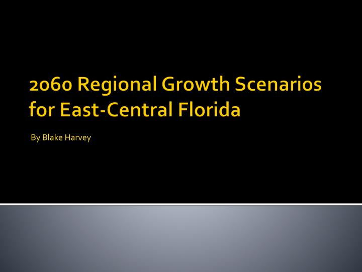 2060 regional growth scenarios for east central florida n.