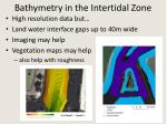 bathymetry in the intertidal zone