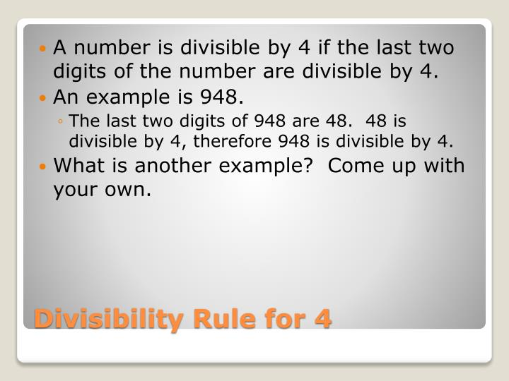 A number is divisible by 4 if the last two digits of the number are divisible by 4.