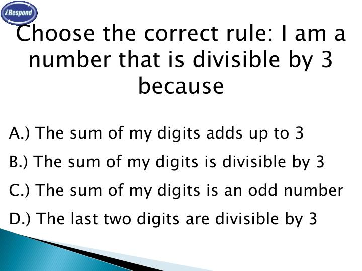 Choose the correct rule: I am a number that is divisible by 3 because