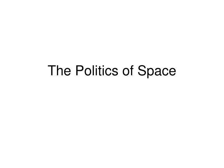 the politics of space n.