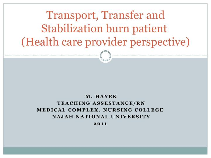 transport transfer and stabilization burn patient health care provider perspective n.