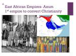 east african empires axum 1 st empire to convert christianity